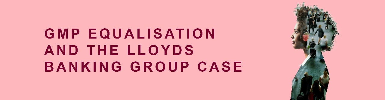 GMP equalisation and the Lloyds Banking Group case