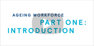 Part one of Ageing Workforce - Introduction